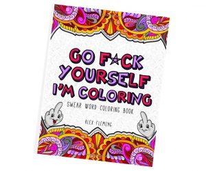 Go F*ck Yourself I'm Coloring Book