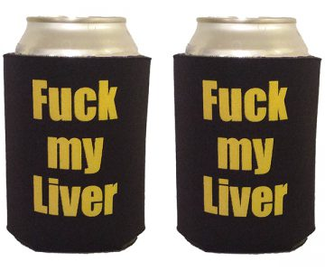 Fuck my Liver Can Cooler