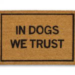 In Dogs We Trust Doormat